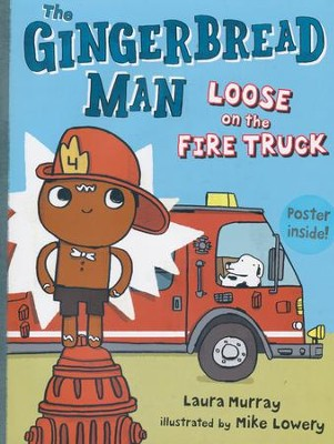 The Gingerbread Man Loose on the Fire Truck  -     By: Laura Murray     Illustrated By: Mike Lowery