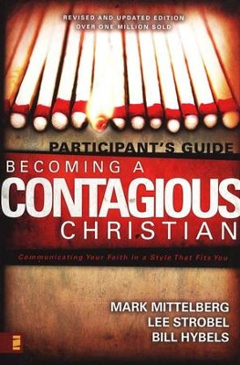 Becoming A Contagious Christian, Participant's Guide   -     By: Mark Mittelberg, Lee Strobel, Bill Hybels
