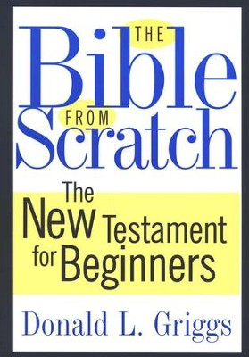The Bible from Scratch Set  -     By: Donald L. Griggs
