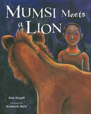 Mumsi Meets a Lion   -     By: Kim Stegall