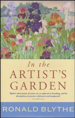 In the Artist's Garden: A Wormingford Journal  -     By: Ronald Blythe