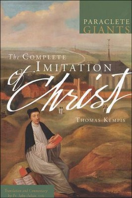 The Complete Imitation of Christ  -     Translated By: Fr. John Julian OJN     By: Thomas 'a Kempis