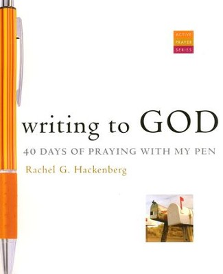 Writing to God: 40 Days of Praying with My Pen  -     By: Rachel Hackenberg