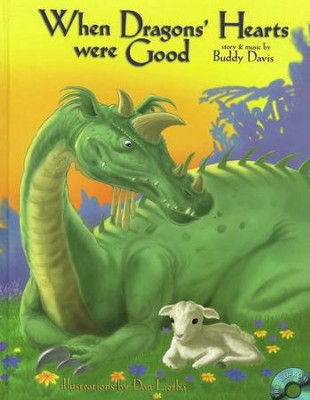 When Dragons' Hearts Were Good   -     By: Buddy Davis