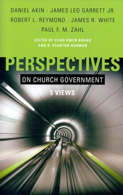 Perspectives on Church Government: Five Views of Church Polity  -     Edited By: Chad Owen Brand, R. Stanton Norman     By: Chad Owen Brand & R. Stanton Norman, eds.