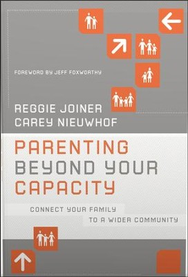 Parenting Beyond Your Capacity: Connect Your Family to a Wider Community  -     By: Reggie Joiner