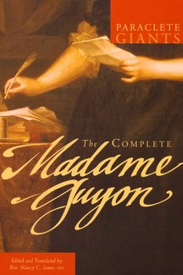 The Complete Madame Guyon  -     Edited By: Nancy C. James     By: Jeanne Guyon