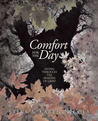 Comfort for the Day: : Living through the Seasons of Grief - eBook  -     By: Karen Nicola