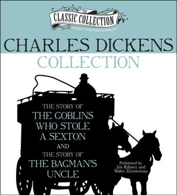 Charles Dickens Collection: The Story of the Goblins Who Stole a Sexton, The Story of the Bagman's Uncle Unabridged Audiobook on CD  -     Narrated By: Jim Killavey, Walter Zimmerman     By: Charles Dickens