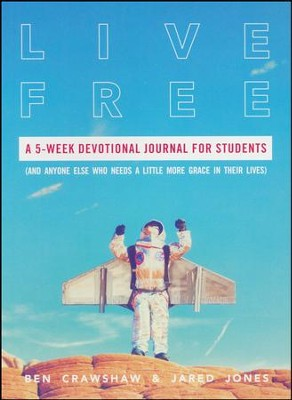 Live Free: A 5-Week Devotional Journal for Students (and Anyone Else Who Needs a Little More Grace in Their Lives)  -     By: Ben Crawshaw, Jared Jones