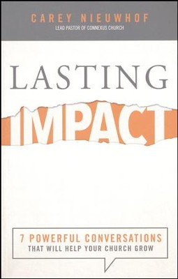 Lasting Impact: 7 Powerful Conversations That Will Help Your Church Grow  -     By: Carey Nieuwhof