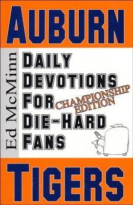 MORE Daily Devotions for Die-Hard Fans: Auburn Tigers Championship Edition  -     By: Ed McMinn