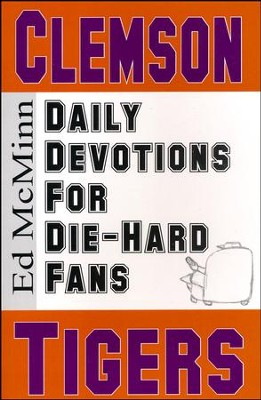 Daily Devotions for Die-Hard Fans: Clemson Tigers   -     By: Ed McMinn