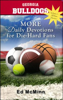 Daily Devotions for Die-Hard Fans: MORE Georgia Bulldogs  -     By: Ed McMinn