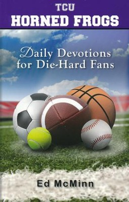 Daily Devotions for Die-Hard Fans: TCU Horned Frogs   -     By: Ed McMinn