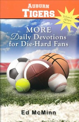 Daily Devotions for Die-Hard Fans: MORE Auburn Tigers   -     By: Ed McMinn