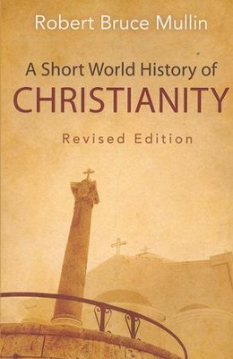 A Short World History of Christianity, Revised Edition   -     By: Robert Bruce Mullin