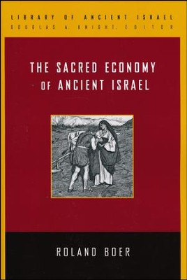 The Sacred Economy of Ancient Israel  -     By: Roland Boer