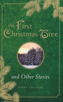 The First Christmas Tree and Other Stories  -     By: Henry Van Dyke