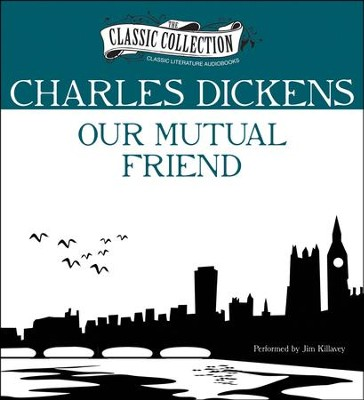 Our Mutual Friend Unabridged Audiobook on CD  -     Narrated By: Jim Killavey     By: Charles Dickens