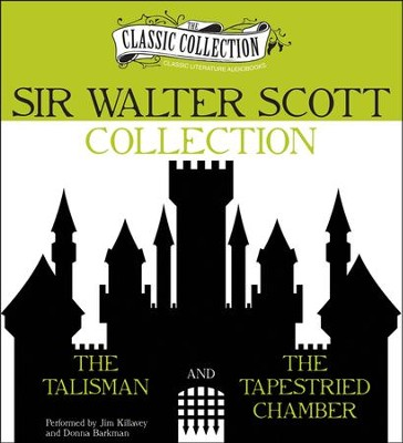 Sir Walter Scott Collection: The Talisman, The Tapestried Chamber Unabridged Audiobook on CD  -     Narrated By: Jim Killavey, Donna Barkman     By: Sir Walter Scott