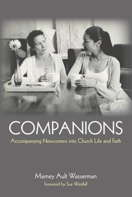 Companions: Accompanying Newcomers into Church Life and Faith  -     By: Marney Ault Wasserman