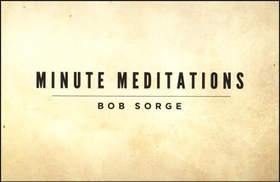 Minute Meditations   -     By: Bob Sorge