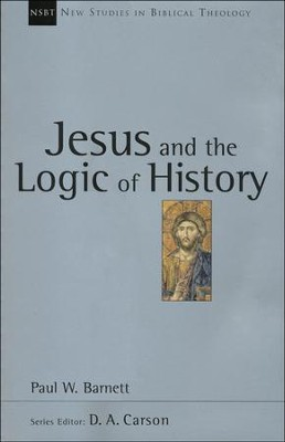 Jesus and the Logic of History (New Studies in Biblical Theology)   -     By: Paul Barnett