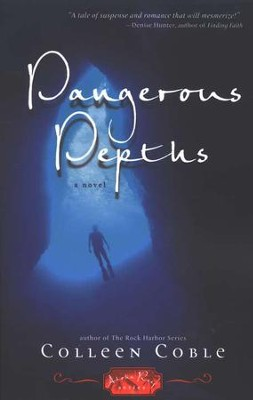 Dangerous Depths, Aloha Reef Series #3   -     By: Colleen Coble