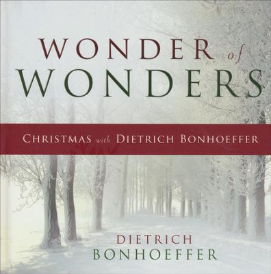 Wonder of Wonders: Christmas with Dietrich Bonhoeffer  -     By: Dietrich Bonhoeffer