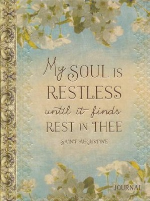My Soul Finds Rest: My Soul Is Restless Until It Finds Rest In Thee  -