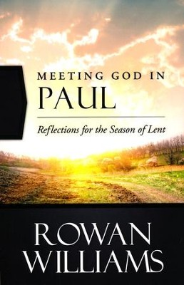 Meeting God in Paul: Reflections for the Season of Lent  -     By: Rowan Williams