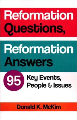 Reformation Questions, Reformation Answers: 95 Key Facts  -     By: Donald K. McKim