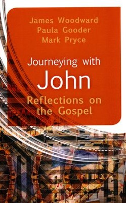 Journeying with John: Reflections on the Gospel  -     By: James Woodward, Paula Gooder, Mark Pryce