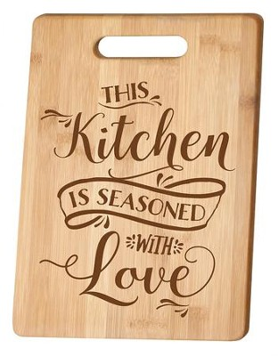 This Kitchen Is Seasoned With Love Cutting Board  -