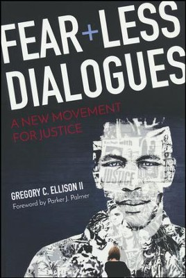 Fearless Dialogues: A New Movement for Justice  -     By: Gregory C. Ellison II