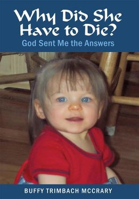 Why Did She Have to Die?: God Sent Me the Answers - eBook  -     By: Buffy Trimbach McCrary