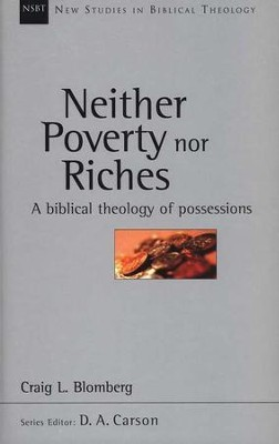 Neither Poverty Nor Riches: A Biblical Theology of Posessions (New Studies in Biblical Theology)  -     By: Craig L. Blomberg