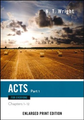 Acts for Everyone: Part 1 (Chapters 1-12) - Enlarged Print Edition  -     By: N.T. Wright