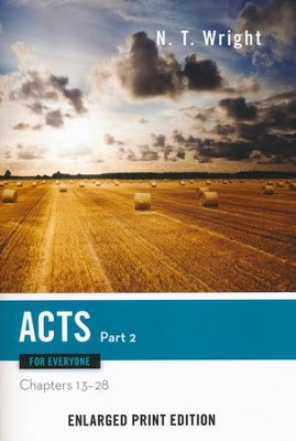 Acts for Everyone: Part 2 (Chapters 13-28) - Enlarged Print Edition  -     By: N.T. Wright