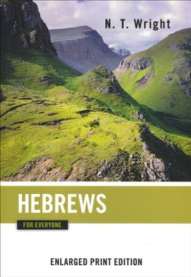 Hebrews for Everyone - Enlarged Print Edition  -     By: N.T. Wright