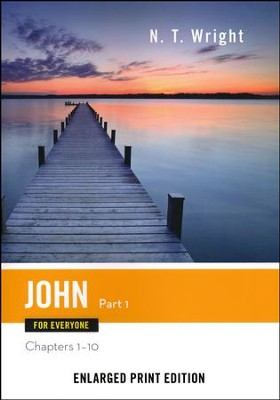 John for Everyone: Part 1 (Chapters 1-10) - Enlarged Print Edition  -     By: N.T. Wright