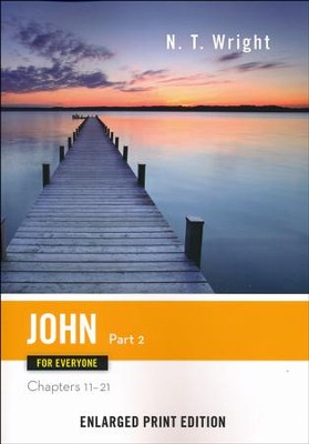 John for Everyone: Part 2 (Chapters 11-21) - Enlarged Print Edition  -     By: N.T. Wright