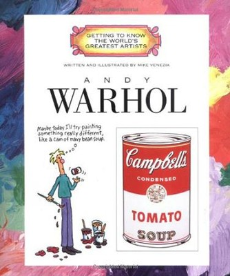 Getting to Know the World's Greatest Artists: Andy Warhol   -     By: Mike Venezia