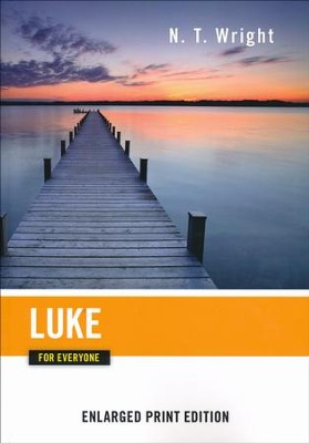 Luke for Everyone - Enlarged Print Edition  -     By: N.T. Wright