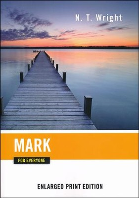 Mark for Everyone - Enlarged Print Edition  -     By: N.T. Wright