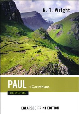 Paul for Everyone: 1 Corinthians - Enlarged Print Edition  -     By: N.T. Wright
