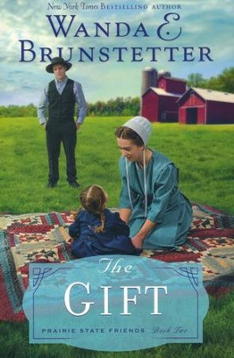 The Gift, Prairie State Friends Series #2   -     By: Wanda E. Brunstetter