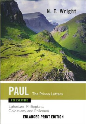 Paul for Everyone: The Prison Letters (Ephesians, Philippians, Colossians and Philemon) - Enlarged Print Edition  -     By: N.T. Wright