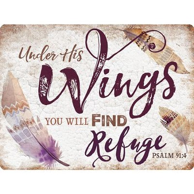 Under His Wings You Will Find Refuge Metal Sign  -